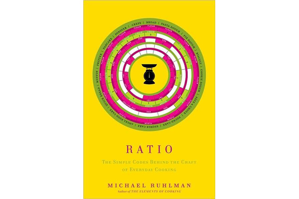 Ratio, brilliant new cookbook by Michael Ruhlman